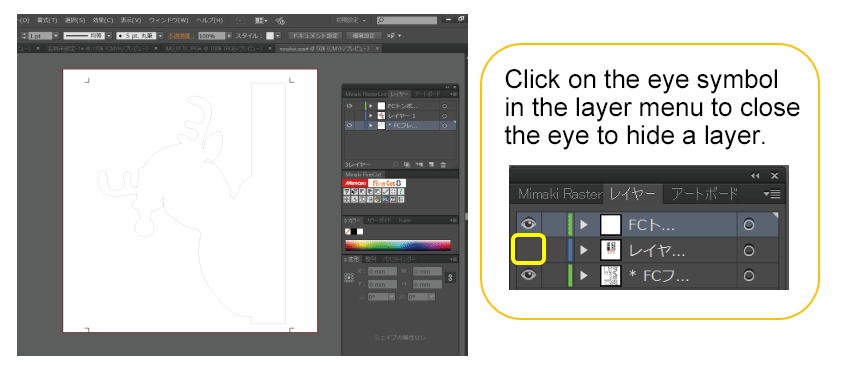Click on the eye symbol in the layer menu to close the eye to hide a layer.